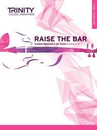 Raise the Bar Violin Grades 6–8