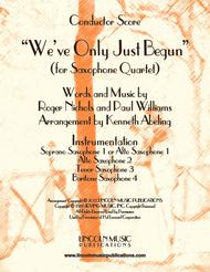 """We've Only Just Begun"" (for Saxophone Quartet SATB or AATB)"