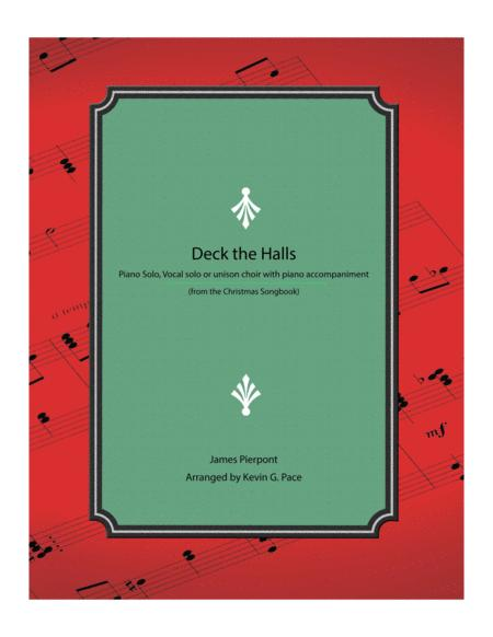 Deck the Halls - Piano solo, vocal solo or unison choir with piano accompaniment