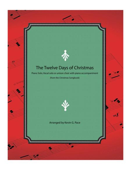 The Twelve Days of Christmas - piano solo, vocal solo or unison choir with piano accompaniment