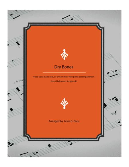 Dry Bones - piano solo, vocal solo or unison choir with piano accompaniment