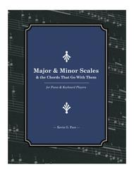 Major and Minor Scales and the Chords That Go With Them