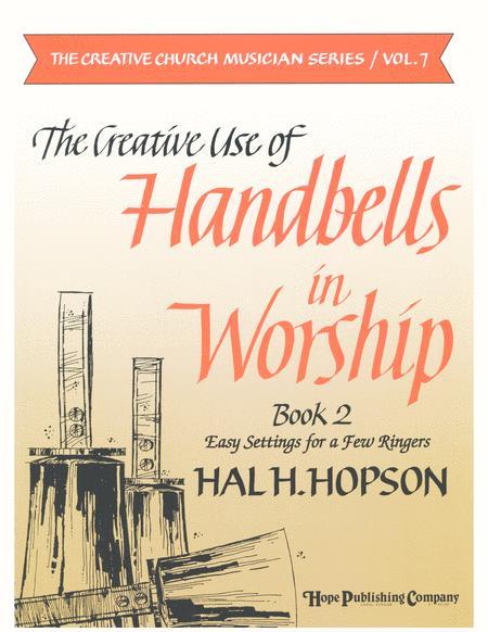 The Creative Use of Handbells in Worship - Book 2