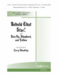 Behold That Star! with Rise Up, Shepherd and Follow