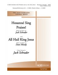 Hosanna! Sing Praises! with All Hail King Jesus