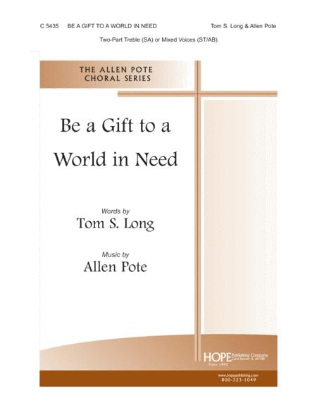 Be a Gift to a World in Need