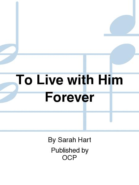 To Live with Him Forever