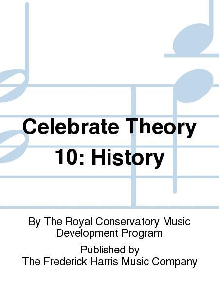 Celebrate Theory 10: History