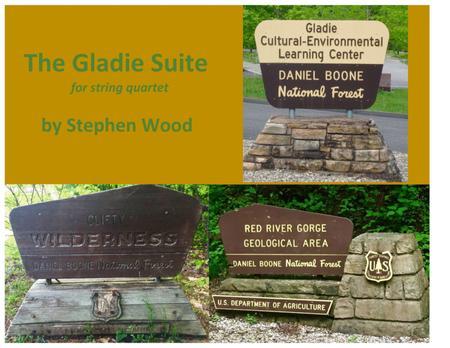 The Gladie Suite for string quartet