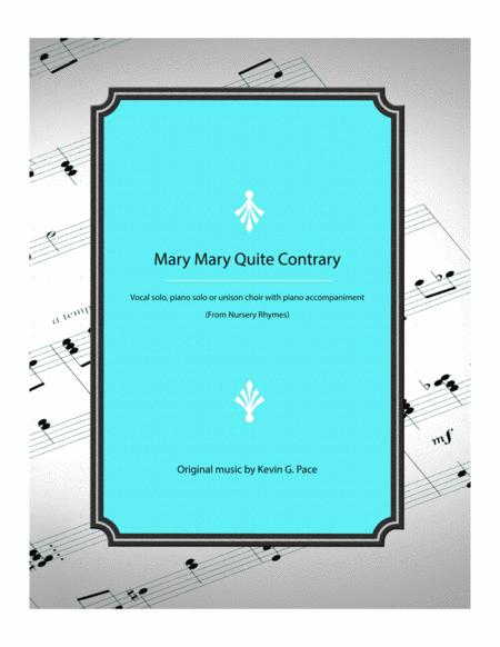 Mary Mary Quite Contrary - vocal solo, piano solo, or unison choir with piano accompaniment