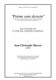 Poème sans dessein --- for cello solo and violin, viola, cello, and doublebass --- JCM 2010