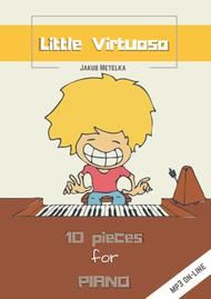 Jakub Metelka - Little Virtuoso (10 pieces for piano)