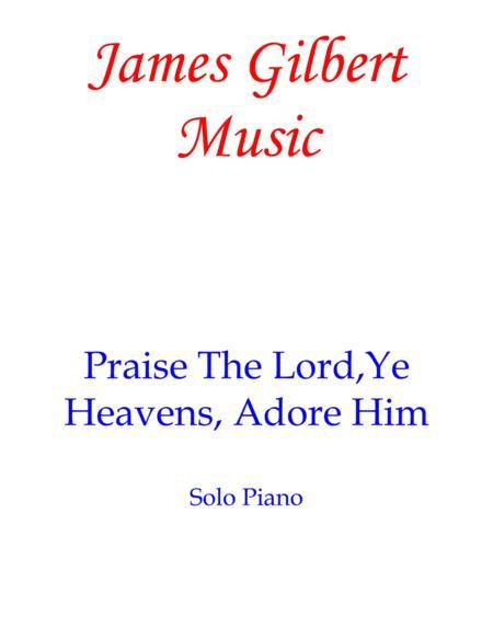 Praise The Lord, Ye Heavens, Adore Him