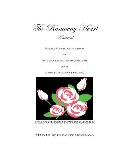 THE RUNAWAY HEART (MUSICAL- COMPLETE PIANO REDUCTION SCORE)