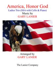AMERICA, HONOR GOD (Ladies Trio - SSA with Cello & Piano)