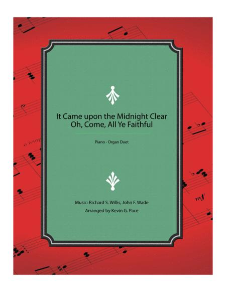 It Came upon the Midnight Clear / Oh, Come, All Ye Faithful - organ/piano duet