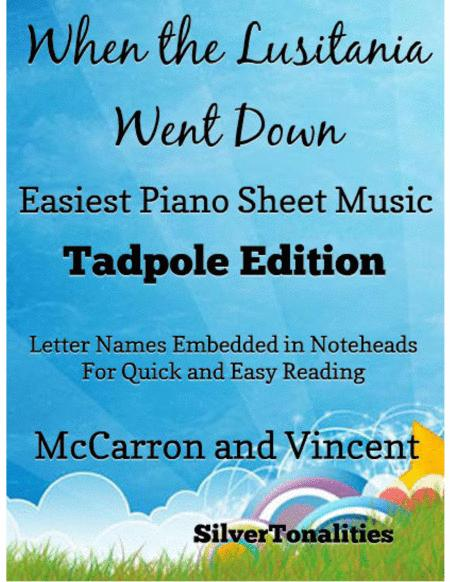 When the Lusitania Went Down Easy Piano Sheet Music Tadpole Edition
