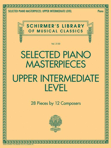 Selected Piano Masterpieces - Upper Intermediate Level