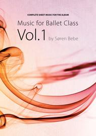 Sheet Music for Ballet Class Vol.1 - Complete class with barre and center exercises. 28 pieces/73 pages