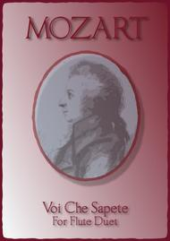 Voi Che Sapete, W A Mozart, for Flute Duet