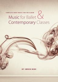 Sheet Music for Ballet Class - Complete class with barre and center exercises. 25 pieces/66 pages.