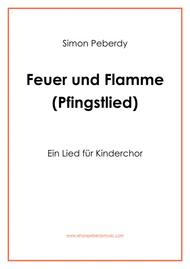 Feuer und Flamme (ein Pfingstlied für Kinderchor), (in German) for children's choir for Pentecost