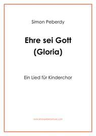 Gloria - Ehre sei Gott für Kinderchor (Gloria for children's choir) in German