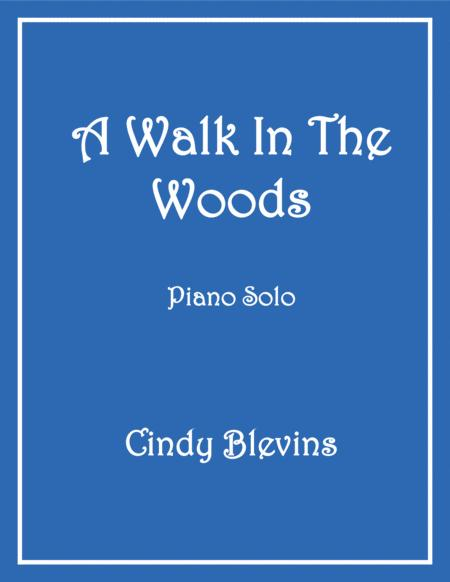 A Walk in the Woods, an original solo for Piano, from my piano book