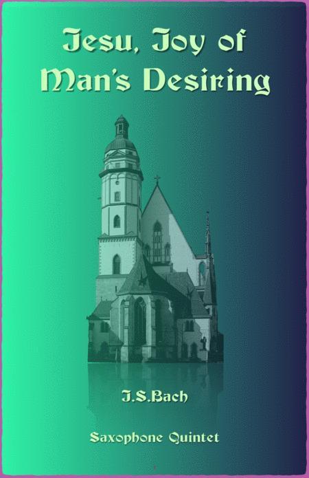 Jesu Joy of Man's Desiring, J S Bach, for Saxophone Quintet