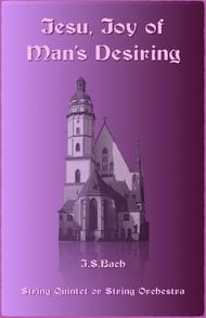 Jesu Joy of Man's Desiring, J S Bach, for String Quintet or String Orchestra