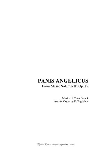 FRANCK - PANIS ANGELICUS - ALL IN ONE FILE: : For Organ Solo, for Soprano, Tenor and Organ, for Alto and Organ (in F), for SATB Choir and Organ.