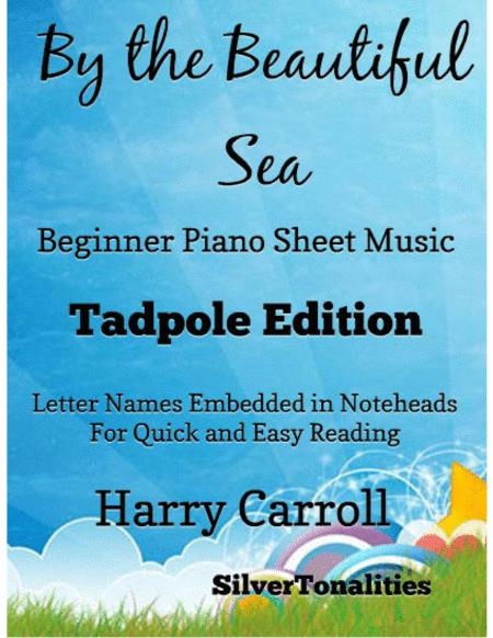 By the Beautiful Sea Beginner Piano Sheet Music Tadpole Edition