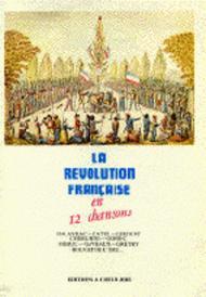 La Revolution Francaise En 12 Chansons