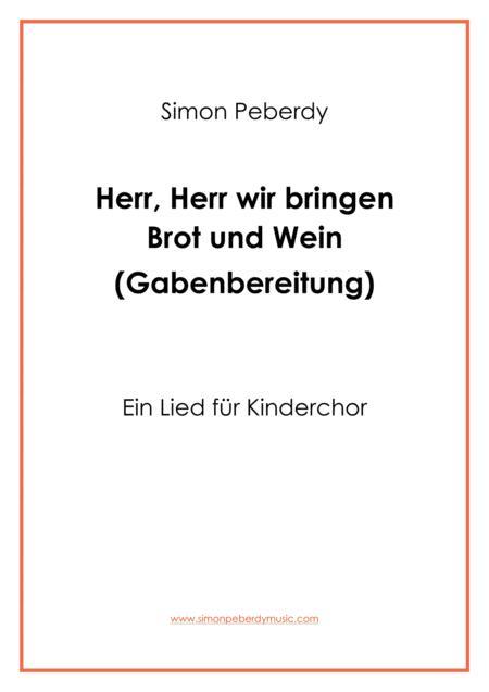 Herr wir bringen Brot und Wein (Gabenbereitungslied für Kinderchor) Offertory song in German for children's choir by Simon  Peberdy