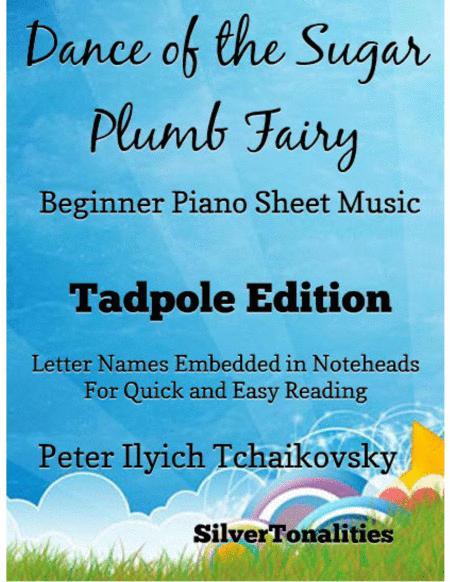 Dance of the Sugar Plum Fairy the Nutcracker Suite Beginner Piano Sheet Music Tadpole Edition