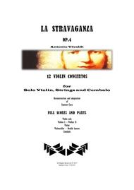 Vivaldi - La Stravaganza Op.4 - 12 Concertos for Violin solo, Strings and Cembalo - Full scores and Parts