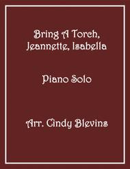 Bring A Torch, Jeannette, Isabella, for Piano Solo, from my book