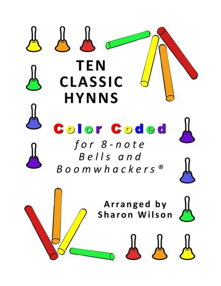 Ten Classic Hymns for 8-note Bells and Boomwhackers® (with Color Coded Notes)