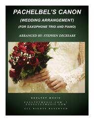 Pachelbel's Canon (Wedding Arrangement: for Saxophone Trio - Piano Accompaniment)