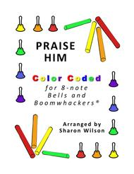 Praise Him for 8-note Bells and Boomwhackers® (with Color Coded Notes)