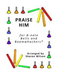 Praise Him for 8-note Bells and Boomwhackers® (with Black and White Notes)