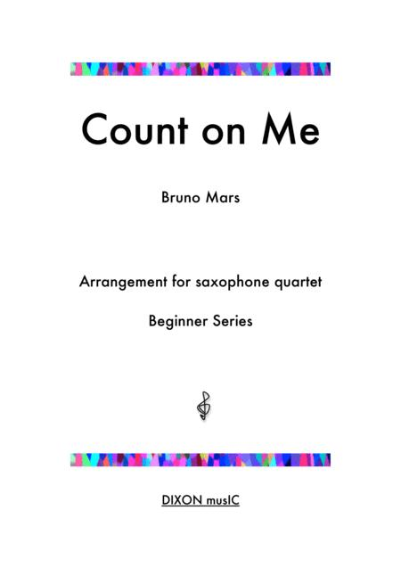 Count On Me - Bruno Mars - Arrangement for Beginner Saxophone Quartet with alternate parts for varied instrumentation