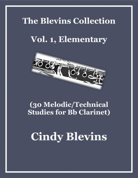 30 Elementary Melodic/Technical Studies for Bb Clarinet, with piano scores, Vol. 1 of The Blevins Collection