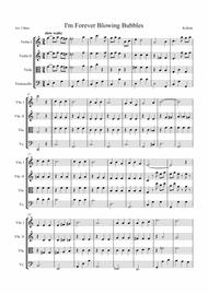 I'm Forever Blowing Bubbles arranged for String Quartet ( 2 X Violins, Viola & 'Cello)