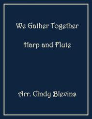We Gather Together, arranged for Harp and Flute