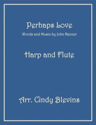 Perhaps Love, arranged for Harp and Flute