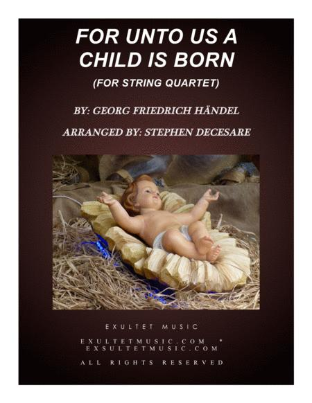 For Unto Us A Child Is Born (for String Quartet)
