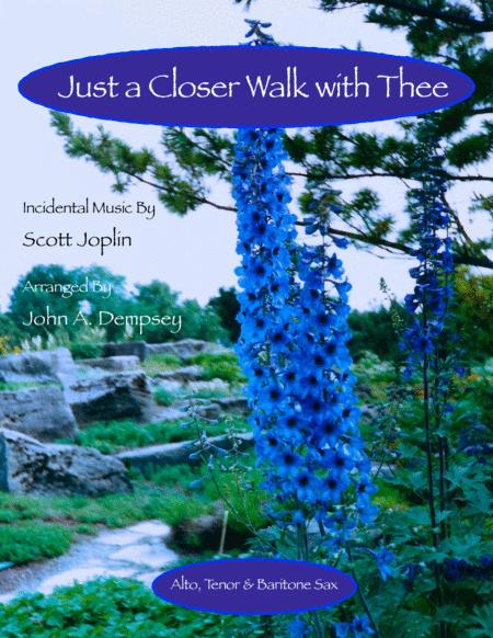 Just a Closer Walk with Thee (Woodwind Trio for Alto Sax, Tenor Sax and Baritone Sax)