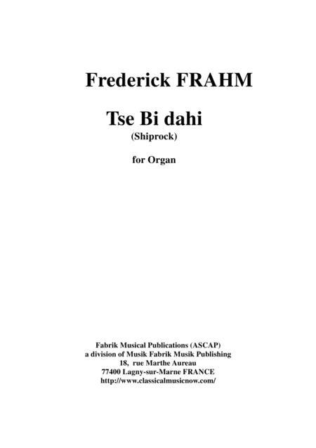 Frederick Frahm: Tse Bi dahi (Shiprock) for organ