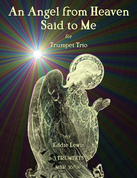 An Angel from Heaven Said to Me - Easy Trumpet Trio - Eddie Lewis